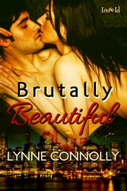 Brutally Beautiful ebook by Lynne Connolly