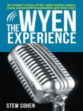 The WYEN Experience ebook by Stew Cohen