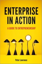 Enterprise in Action - A Guide To Entrepreneurship ebook by Peter A. Lawrence
