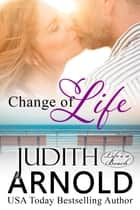 Change of Life ebook by Judith Arnold