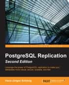 PostgreSQL Replication - Second Edition ebook by Hans-Jürgen Schönig