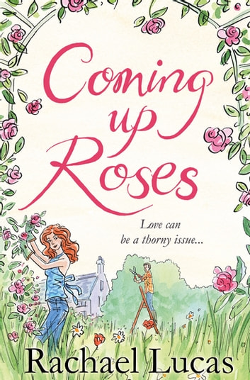 Coming Up Roses eBook by Racha...