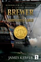 Brewer and The Portuguese Gold ebook by James Keffer