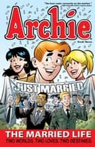 Archie: The Married Life Book 3 ebook by Paul Kupperberg, Fernando Ruiz, Pat Kennedy,...