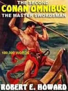 The Master Swordsman - The Second Conan Omnibus ebook by Robert E. Howard