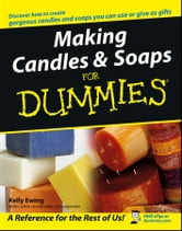 Making Candles and Soaps For Dummies ebook by Kelly Ewing