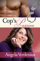 Cop's Passion ebook by Angela Verdenius