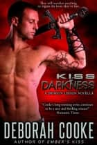 Kiss of Darkness ebook by Deborah Cooke