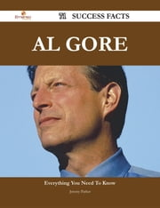 Al Gore 71 Success Facts - Everything you need to know about Al Gore ebook by Jeremy Parker