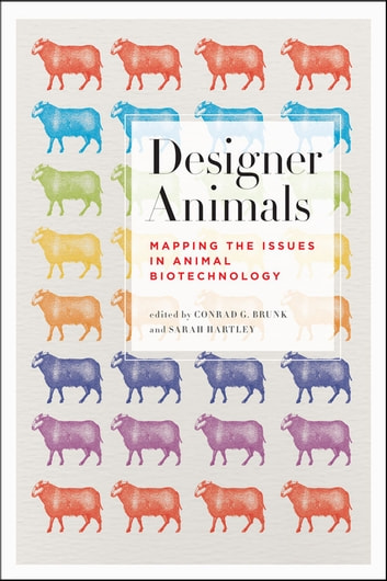 Designer Animals - Mapping the Issues in Animal Biotechnology ebook by