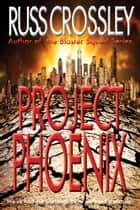 Project Phoenix ebook by Russ Crossley