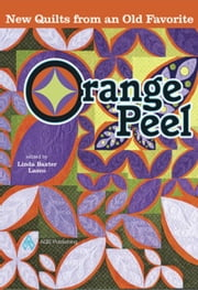 eBook Orange Peel: New Quilts From an Old Favorite ebook by Baxter Lasco, Linda