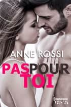 Pas pour toi ebook by Anne Rossi