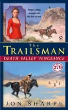 The Trailsman #279 - Death Valley Vengeance ebook by James Reasoner