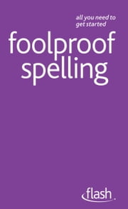 Foolproof Spelling: Flash ebook by Elspeth Summers
