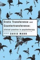 Erotic Transference and Countertransference ebook by David Mann