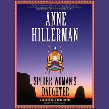 Spider Woman's Daughter - A Leaphorn, Chee & Manuelito Novel audiobook by Anne Hillerman