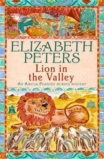 Lion in the Valley ebook by Elizabeth Peters