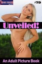 Unveiled! #79 - An Adult Picture Book ebook by Mithras Imagicron