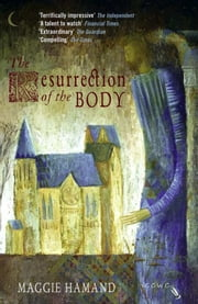 The Resurrection of the Body ebook by Maggie Hamand