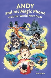 Andy and his Magic Phone visit the World Next Door ebook by Kim Ebner