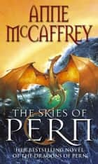 The Skies Of Pern ebook by Anne McCaffrey
