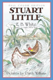 Stuart Little ebook by E. B. White,Garth Williams,Rosemary Wells