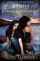 The Ghost of Josiah Grimshaw ebook by Suzy Turner