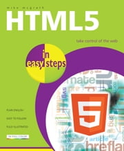 HTML5 in easy steps ebook by Mike McGrath
