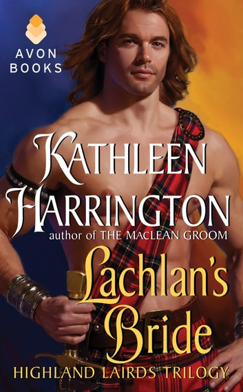 Lachlan's Bride - Highland Lairds Trilogy ebook by Kathleen Harrington