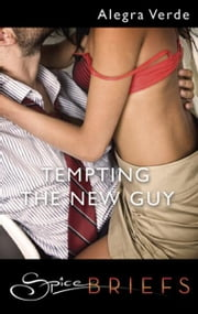 Tempting the New Guy ebook by Alegra Verde