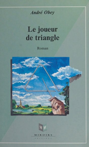 Le joueur de triangle - Roman ebook by André Obey