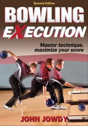 Bowling Execution, 2E ebook by John Jowdy