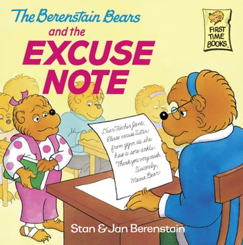 The Berenstain Bears and the Excuse Note ebook by Stan Berenstain,Jan Berenstain