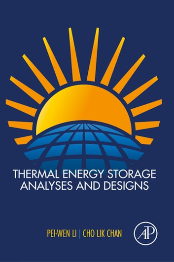 Thermal energy storage analyses and designs ebook by pei wen li thermal energy storage analyses and designs ebook by pei wen licho lik chan fandeluxe Choice Image