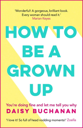 How to Be a Grown-Up ebook by Daisy Buchanan