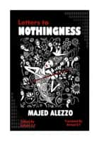 Letter to Nothingness - Novel ebook by Majed Alezzo