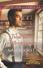 From Boss to Bridegroom ebook by Karen Kirst