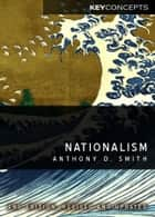 Nationalism - Theory, Ideology, History ebook by Anthony D. Smith