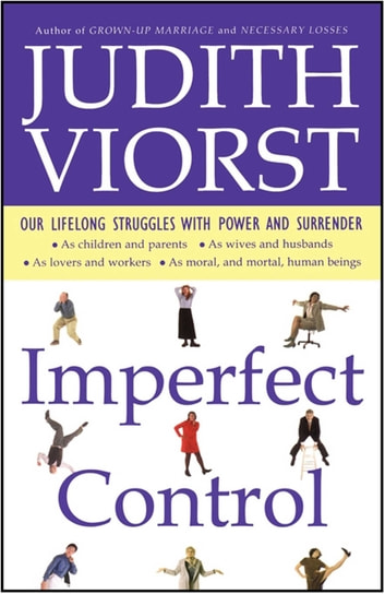 Imperfect control ebook by judith viorst 9781501105890 rakuten imperfect control our lifelong struggles with power and surrender ebook by judith viorst fandeluxe Epub