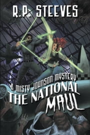 The National Maul (A Misty Johnson Mystery (Book 2) ebook by R.P. Steeves