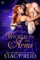 Wicked in His Arms ebook by
