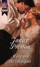 Mary and the Marquis (Mills & Boon Historical) ebook by Janice Preston
