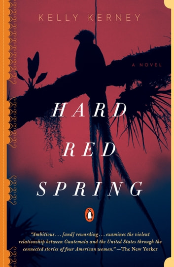 Hard Red Spring - A Novel ebook by Kelly Kerney