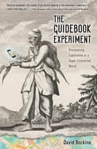 The Guidebook Experiment ebook by David Bockino