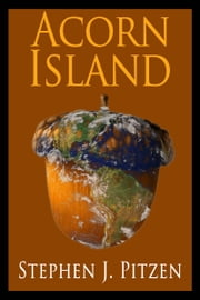 Acorn Island ebook by Stephen J Pitzen