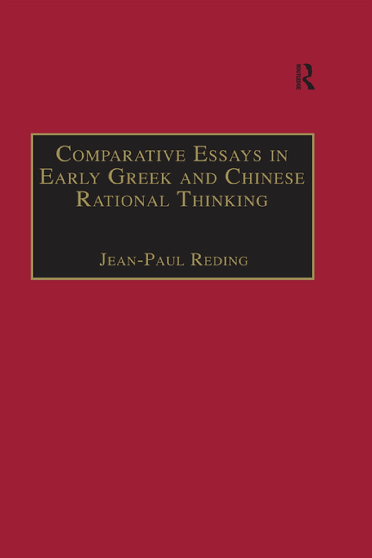 Comparative Essays In Early Greek And Chinese Rational Thinking  Comparative Essays In Early Greek And Chinese Rational Thinking Ebook By  Jeanpaul Reding    Rakuten Kobo Pollution Essay In English also Online Paid Assignments  Essay Of Science