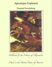 Apocalypse Explained ebook by Emanuel Swedenborg