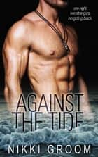 Against the Tide ebook by Nikki Groom