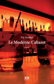 Le Moderne Cabaret ebook by Vic Verdier